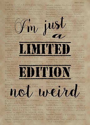 Art Print featuring the painting Inspiring Quotes Not Weird Just A Limited Edition by Georgeta Blanaru