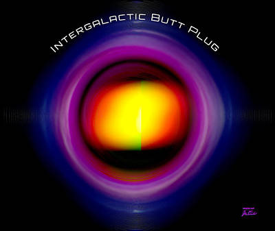 Digital Art - Intergalactic Butt Plug by Joe Paradis