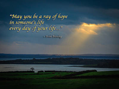 Photograph - Irish Blessing - Ray Of Hope by James Truett