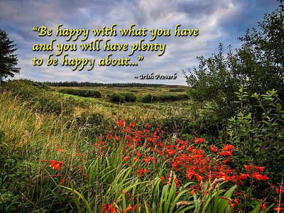 Photograph - Irish Proverb - Be Happy With What You Have... by James Truett