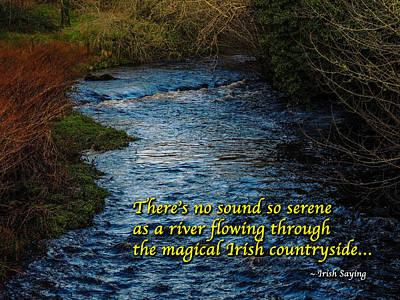 Photograph - Irish Saying - There's No Sound So Serene... by James Truett