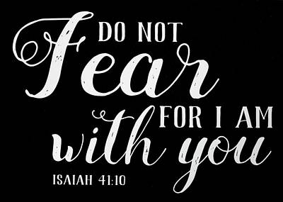 Photograph - Isaiah 41 10 Scripture Verses Bible Art by Reid Callaway