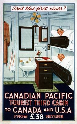Mixed Media - Isn't This First Class? - Canadian Pacific - Retro Travel Poster - Vintage Poster by Studio Grafiikka