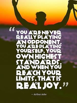 Sports Paintings - Ispirational Sports Quotes    Arthur Ashe by Arthur Ashe