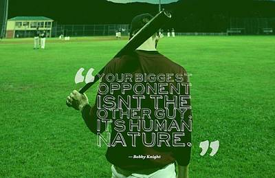 Fantasy Royalty-Free and Rights-Managed Images - Ispirational Sports Quotes  Bobby Knight by Bobby Knight