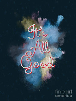 Positive Attitude Digital Art - It's All Good by Terry Weaver