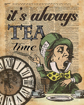 It's Always Tea Time Mad Hatter Dictionary Art Art Print by Jacob Kuch