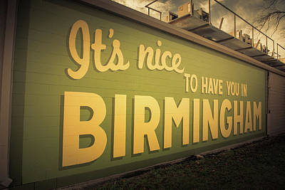 Photograph - It's Nice To Have You In Birmingham Sign by Mark Peavy