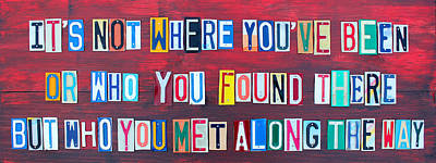 Its Not Where Youve Been Travel Inspirational Phrase In License Plate Letters Art Print by Design Turnpike