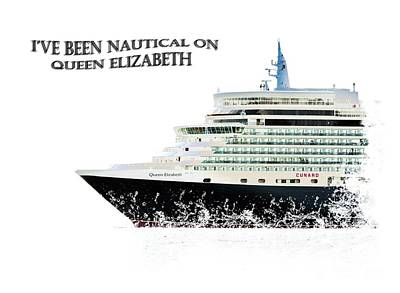 Photograph - I've Been Nauticle On Queen Elizabeth On Transparent Background by Terri Waters