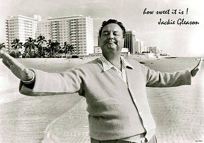 Reggie Lewis Photograph - Jackie Gleason, How Sweet It Is, Miami Beach, Fl by Thomas Pollart