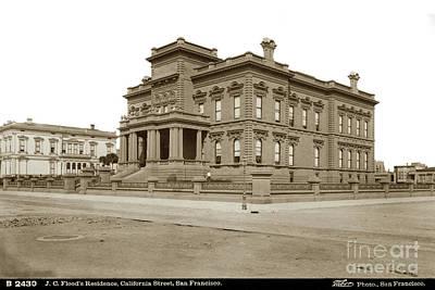 Photograph - James C. Flood's Residence, California Street San Francisco Circa 1885 by California Views Mr Pat Hathaway Archives