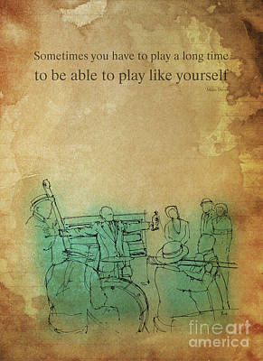 Musicians Drawings - Jazz band sketch. Miles Davis quote by Drawspots Illustrations