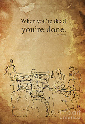 Jazz Band Drawing - Jazz Quote You Are Done by Pablo Franchi