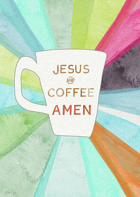 Jesus And Coffee Amen- Art By Linda Woods Print by Linda Woods