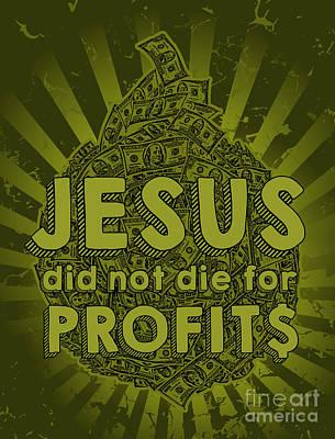 Digital Art - Jesus Did Not Die For Profits by Brenda Kato