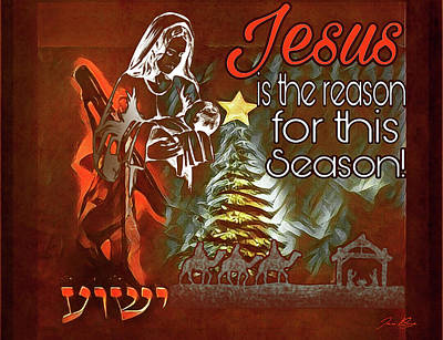 Digital Art - Jesus Is The Reason by Jennifer Page