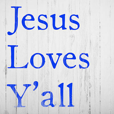 Jesus Loves Yall. Vintage Barnwall Art Art Print by Mark Lawrence