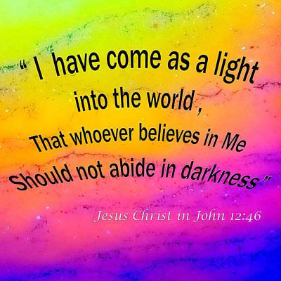 Photograph - John 12-46 Bible Verse 005 by M K Miller