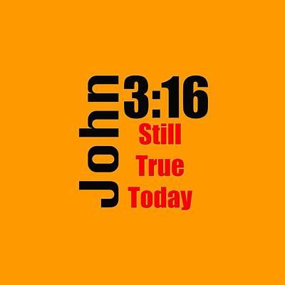Photograph - John 3 16 Till True Today by M K Miller