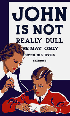 Ophthalmologists Painting - John Is Not Really Dull - Wpa by War Is Hell Store
