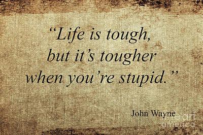 Mixed Media - John Wayne Quote by Ed Taylor