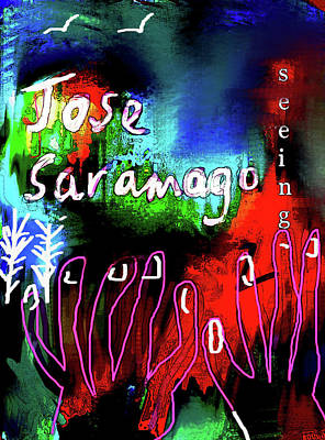 Imaginary Worlds Mixed Media - jose saramago  Seeing  by Paul Sutcliffe