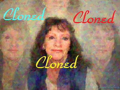 Photograph - Joyce Dickens Cloned by Joyce Dickens