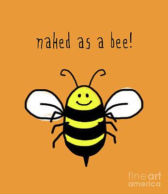 Joyful Art, Naked As A Bee Cute Bumble Bee Art Print by Tina Lavoie