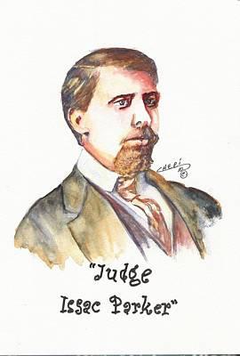 Judge Issac Parker Art Print by Cheri Meyer
