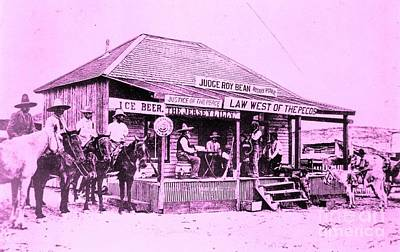Photograph - Judge Roy Bean - Law West Of The Pecos by PG Reproductions