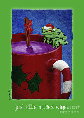Painting - Just A Little Mulled Wine... by Will Bullas