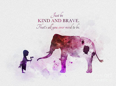 Inspirational Mixed Media - Just Be Kind And Brave by Rebecca Jenkins