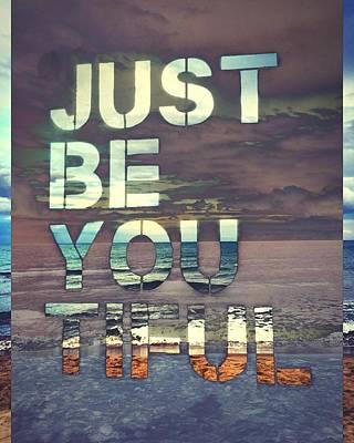 Digital Art - Just Be You Tiful by Steve Swindells