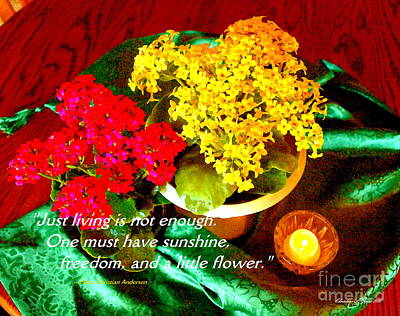 Photograph - Kalanchoe Still Life - Paintograph With Hans Christian Anderson Quotation by Christine S Zipps