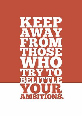 Keep Away From Those Who Try To Belittle Your Ambitions Gym Motivational Quotes Poster Art Print by Lab No 4