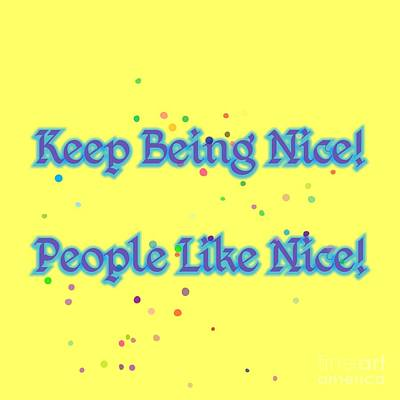 Digital Art - Keep Being Nice 2018 by Rachel Hannah
