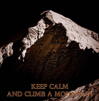 Keep Calm And Climb A Mountain Art Print by Frank Tschakert