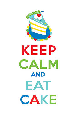 Keep Calm And Eat Cake  Art Print by Andi Bird