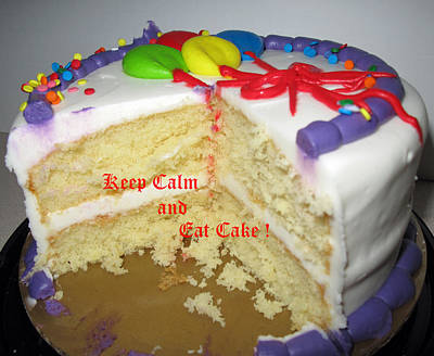 Photograph - Keep Calm And Eat Cake by Barbara McDevitt