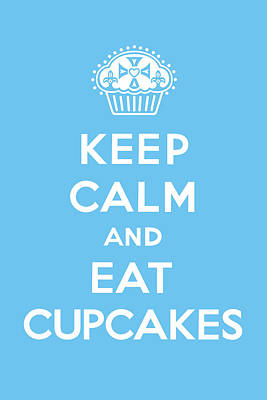 Keep Calm And Eat Cupcakes - Blue Print by Andi Bird