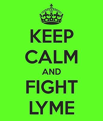 Keep Calm And Fight Lyme Art Print by Laura Michelle Corbin