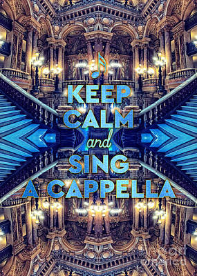 Photograph - Keep Calm And Go Sing A Cappella Opera Garnier Paris by Beverly Claire Kaiya