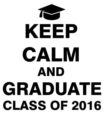 Graduation Gifts Drawing - Keep Calm And Graduate Class Of 2016 by ES Design