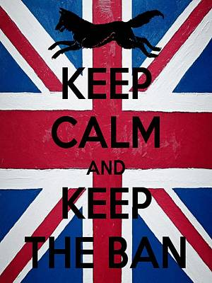 Digital Art - Keep Calm And Keep The Ban by Tracey Harrington-Simpson