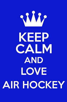 British Propaganda Digital Art - Keep Calm And Love Air Hockey by Andrew Hunt
