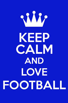 British Propaganda Digital Art - Keep Calm And Love Football by Andrew Hunt