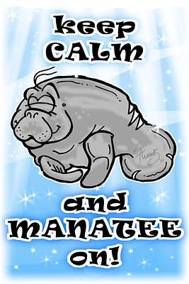 Digital Art - Keep Calm And Manatee On by Tim Thomas