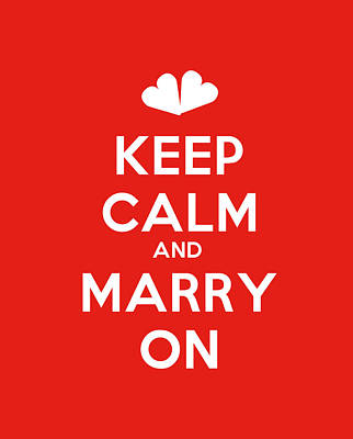 Adam Asar Painting - Keep Calm And Marry On Motivational Poster by Celestial Images