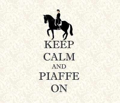 Digital Art - Keep Calm And Piaffe On Dressage by Patricia Barmatz